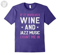 Mens If It Involves Wine and Jazz Music Count Me In Funny Tee Medium Purple - Funny shirts (*Amazon Partner-Link)