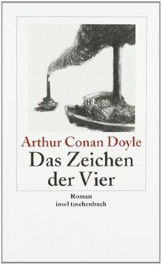 Das Zeichen der Vier: Roman: Sherlock Holmes - Seine sämtlichen Abenteuer (insel taschenbuch) von Sir Arthur Conan Doyle, http://www.amazon.de/dp/3458350144/ref=cm_sw_r_pi_dp_kY7Gsb15F93AF