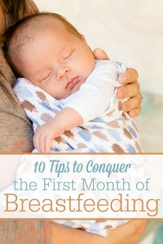 The first month of breastfeeding can be the most difficult weeks. But don't give up! Here are 10 tips to conquer early breastfeeding challenges!