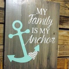 My Family Is My Anchor Wooden Wall Art - from SouthernChicMania