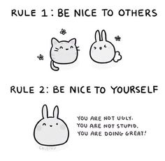 """chibird: """" I think it's harder to be nice and accepting of yourself than it is to be to others. Happy Thoughts, Positive Thoughts, Positive Vibes, Positive Quotes, Motivational Quotes, Inspirational Quotes, The Words, Rose Hill Designs, Chibird"""