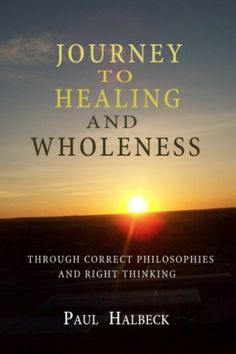 Journey to Healing and Wholeness addresses many relevant topics in every day language concerning God's Word, having many concise chapter topics. So read the book and find the abundant life.