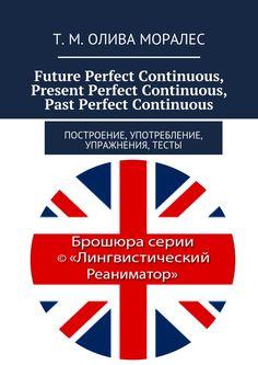 Future Perfect Continuous, Present Perfect Continuous, Past Perfect Continuous…