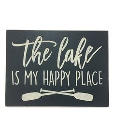 Saras Signs The Lake Is My Happy Place Wall Sign   zulily