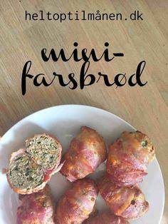 Mini-farsbrød - smagfulde kødruller med bacon - Helt op til månen Lchf, Keto, Carne Asada, Ground Beef Recipes, Tapas, Recipies, Muffin, Lunch Box, Food And Drink