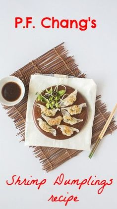 Restaurant Recipes I love! This is for PF Chang's Shrimp Dumplings. Grab a glass of wine or sake and enjoy this tasty treat at home! Baked Chicken Recipes, Shrimp Recipes, Copycat Recipes, Side Dishes Easy, Side Dish Recipes, Asian Recipes, Pot Stickers Recipe, Shrimp Wonton, Shrimp Dumplings
