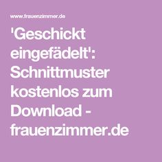 'Geschickt eingefädelt': Schnittmuster kostenlos zum Download - frauenzimmer.de