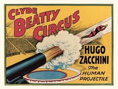 Best 61 Human cannonball ideas on Pinterest | Circus ... |Human Cannonball Circus Poster