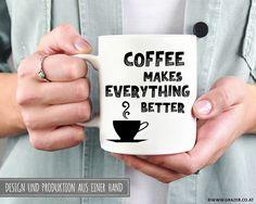 Becher & Tassen - Tasse | Coffee makes everything better - ein Designerstück von Dr_Grazer_und_Co bei DaWanda Designer, Etsy, Coffee, How To Make, Tumbler Cups, Kaffee, Cup Of Coffee