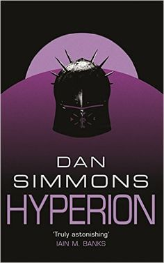 Hyperion (GOLLANCZ S.F.): Amazon.co.uk: Dan Simmons: 9780575076372: Books