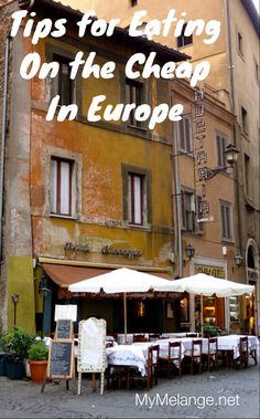 For tips for saving money on food and dining in Europe Click here http://mymelange.net/mymelange/2008/05/travel-tip-tuesdaycheap-eats.html #food #travel #traveltips
