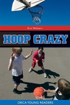 Hoop Crazy (Orca Young Readers) by Eric Walters http://www.amazon.com/dp/B0065QYM70/ref=cm_sw_r_pi_dp_Gq1Evb0NAF775