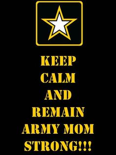 Army Strong...I am a proud Army Mom