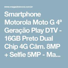 Smartphone Motorola Moto G 4ª Geração Play DTV - 16GB Preto Dual Chip 4G Câm. 8MP + Selfie 5MP - Magazine Luizamegacompra