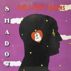 Shadow - Sweet Sweet Dreams