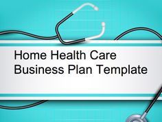 Home health care business plan
