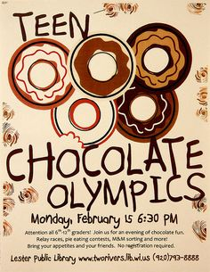 Poster for Teen Chocolate Olympics at Lester Public LIbrary Youth Group Activities, Youth Games, Library Activities, Games For Teens, Crafts For Teens, Teen Activities, Teen Crafts, Youth Group Events, Library Games