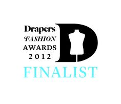 Nominated for 2012  Drapers Fashion Awards