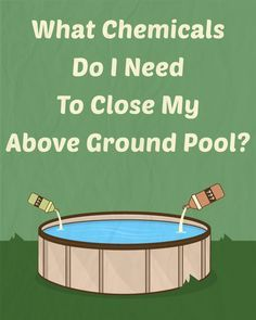 Here's a comprehensive list of all the chemicals you should have on hand when closing your above ground swimming pool this season. What Chemicals Do I Need to Close My Above Ground Pool?