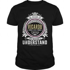 I Love  RICARDO  Its a RICARDO Thing You Wouldnt Understand  T Shirt Hoodie Hoodies YearName Birthday T shirts