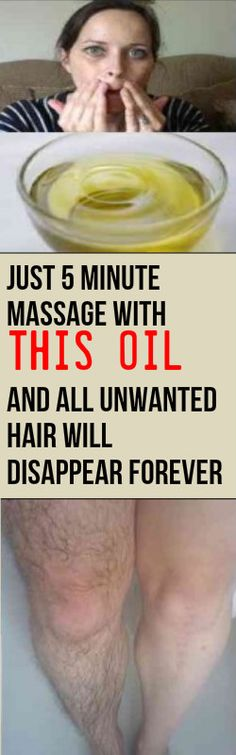 JUST 5 MINUTE MASSAGES WITH THIS OIL AND ALL UNWANTED HAIR WILL DISAPPEAR FOREVER!