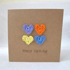 A Happy Birthday card; a Greeting card that hopefully you will love as much as I do. A cute crochet card; 4 mini crochet hearts.