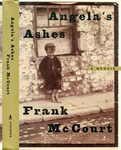 My favorite book of all time. I think back and remember how I cried on the commuter train while reading this. Frank McCourt had such a horrible childhood, yet I couldn't put this book down.