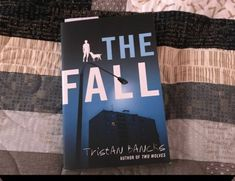 Book Review: The Fall by Tristan Bancks All Alone, Book Reviews, Family Life, My Books, It Hurts, Shit Happens, Writing, Fall, Autumn