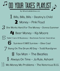 Do Your Taxes Playlist from @whatchamakinnow - Mo Money Mo Problems, Takin Care of Business, and more!