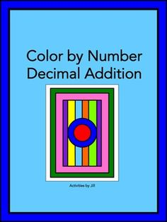 This color by number activity will make practicing decimal addition more fun for your students!  CCSS: 5.NS (one decimal extends to the thousandths place) CCSS: 6.NS CCSS: 7.NS