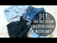 DIY: Thrifted Jeans Into Distressed High Waisted Shorts | Diana Quach - YouTube