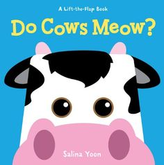 Do Cows Meow? (A Lift-the-Flap Book) by Salina Yoon,http://www.amazon.com/dp/1402789564/ref=cm_sw_r_pi_dp_h86Gsb1KY4C73G81