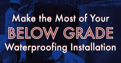 Make the Most of Below Grade Waterproofing Installation Thing 1, Water Damage, New Construction, How To Plan, How To Make, Miami, Advice, Positivity, Neon Signs
