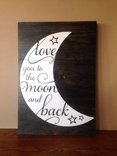 Love you to the moon and back sign Nursery decor Baby girl nursery decor Baby boy nursery decor unisex nursery decor wood sign by atouchofvinyl15 on Etsy