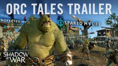 Official Shadow of War Orc Tales Trailer [Video]