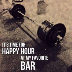 My happy hour.  My bar.  Every day you are given the same 24 hours - make choices that work toward your goals. :)  CassandraShoneck.com #crossfit #eatclean #trainmean