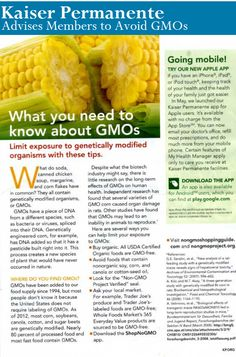 Kaiser Permanente is sounding off against genetically modified foods and we like it! The corporate healthcare giant published an article in its November Newsletter advising its members to steer clear of foods made with genetically modified ingredients. As the largest healthcare organization in the nation, Kaiser Permanente's statement puts a whole new spin on the GMO debate.