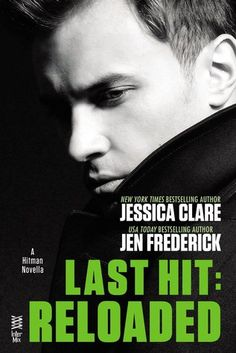 Review: Last Hit: Reloaded (Hitman #2.5) by @_JessicaClare & @JenSFred  http://twinsistersrockinreviews.blogspot.com/2015/01/review-last-hit-reloaded-hitman-25-by.html