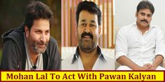 Mohan Lal Playing A Important Role In The Pawan Kalyan Next Movie..?