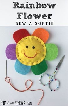 Rainbow Flower - Sew a Softie — Sum of their Stories Craft Blog Felt Crafts, Fabric Crafts, Sewing Crafts, Rainbow Crafts, Rainbow Art, Sewing Projects For Kids, Crafts For Kids, Basic Embroidery Stitches, Felt Sheets