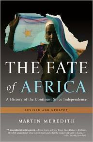 The Fate of Africa: A History of the Continent Since Independence by Martin Meredith Download