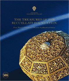 The Treasures of the Buccellati Foundation: From Mario to Gianmaria, 100 Years of Goldsmith Art History: Riccardo Gennaioli: 9788857227573: Amazon.com: Books