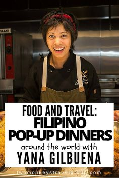 Food and Travel: Filipino Pop-Up Dinners Around the World with Yana Gilbuena @saloseries