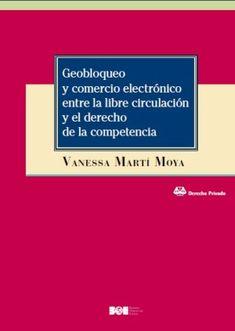 Geobloqueo y comercio electrónico/ Vanessa Martí Moya Agencia Estatal Boletín Oficial del Estado, marzo 2020 Authors, Ecommerce, March