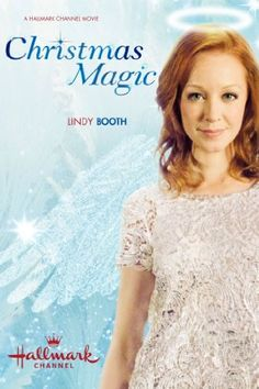 Christmas Magic (2011) Hallmark Christmas movie starring Lindy Booth as Carrie who after a car crash wakes up as an angel who has to help a troubled father and daughter before Christmas arrives