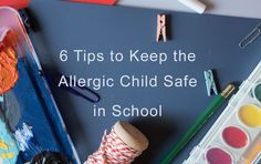 I want to share 6 tips that helped me navigate through school safely with severe food allergies, from kindergarten through college!
