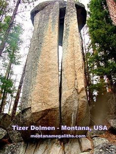 Montana Megaliths ~ Towering dolmens, polygonal block granite walls and circular terraces rise above the forest floor. Stone art sculptures emerge from monoliths. Humongous carved blocks, some still standing upright, thrust up between the trees. Megalithic building structures extend over miles of high mountains and rolling hills in the wild places of Montana.