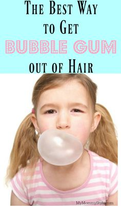 The Best Way to Get Gum out of Hair - My Mommy Style