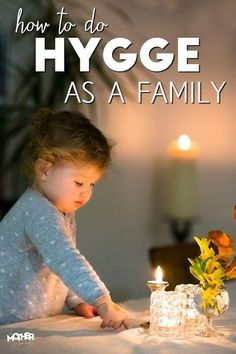 Are you a mom who is looking to do more hygge as a family? To make your home more hygge like? Here are some super cozy, warm, and bonding things you can do with your kids and have major hygge at home.