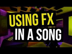 Using FX in a Song [Songwriting Tutorial] - YouTube